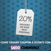 Come creare coupon e sconti con WooCommerce.