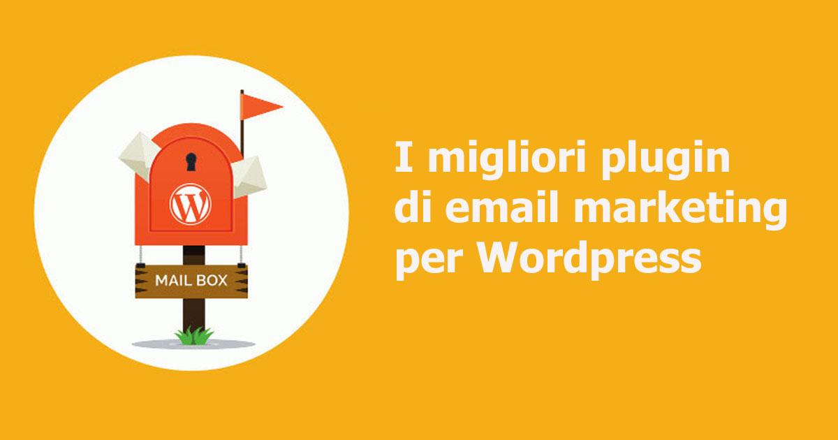 I migliori plugin di email marketing per Wordpress.