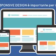 Perchè il responsive design è importante per il tuo sito web?