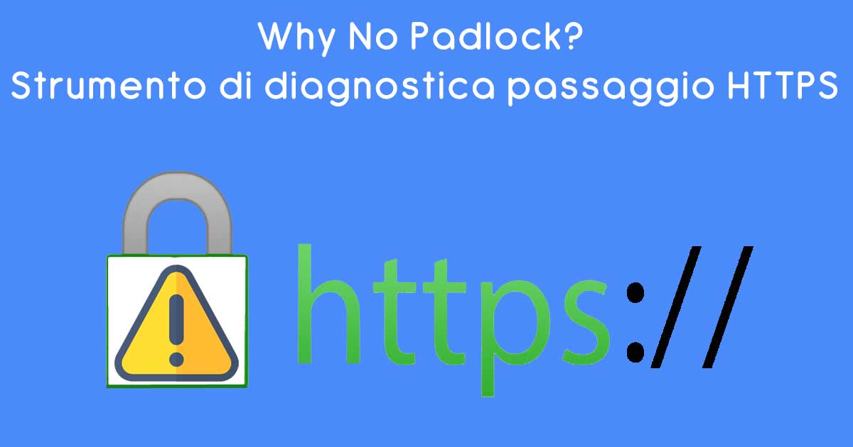 Strumento di diagnostica passaggio HTTPS Why No Padlock?