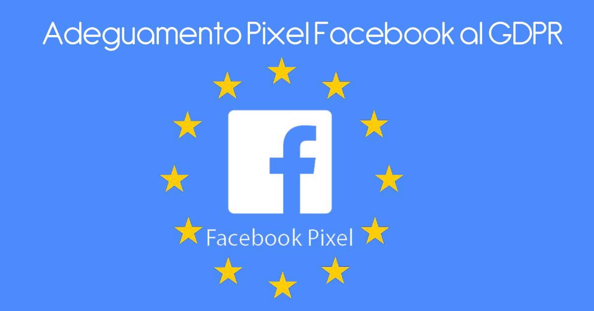 Adeguamento Pixel Facebook al GDPR