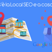 Cos'è la Local SEO e a cosa serve