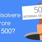 Risolvere errore HTTP 500 WordPress