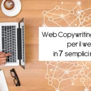 Web Copywriting: scrivere per il web in 7 semplici regole