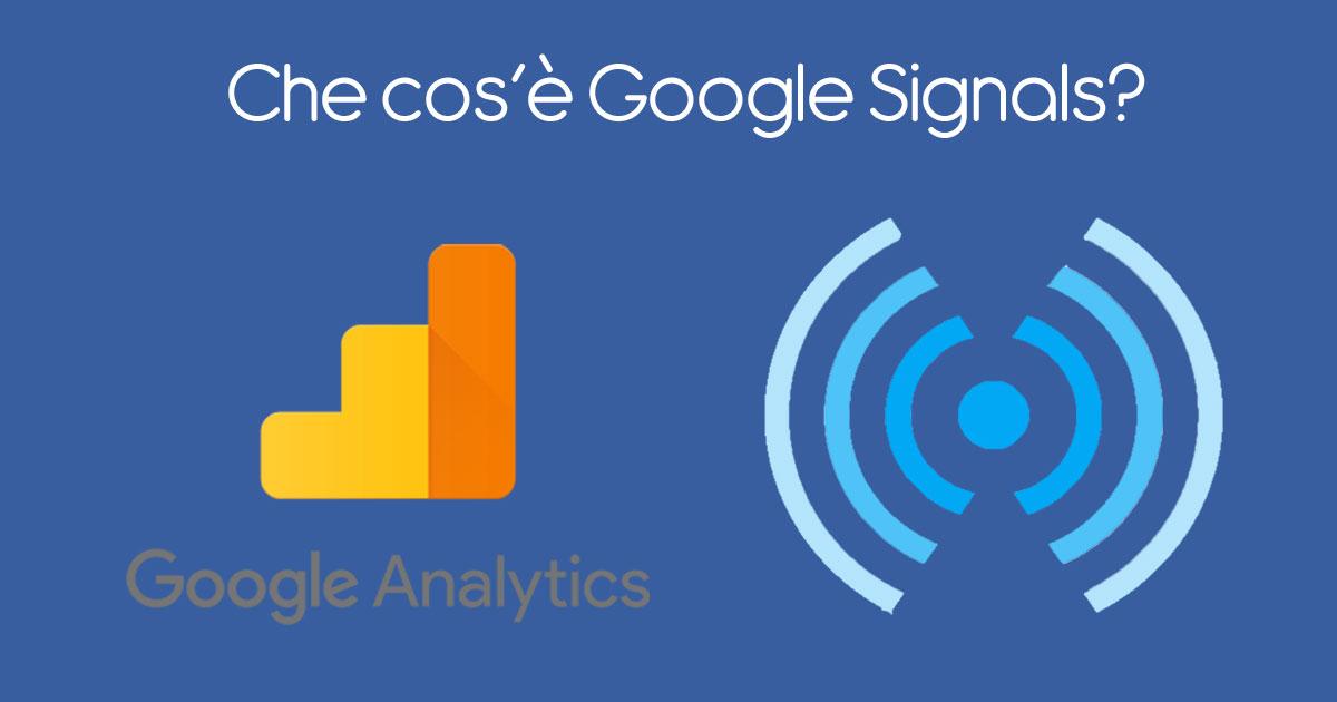 Che cos'è Google Signals
