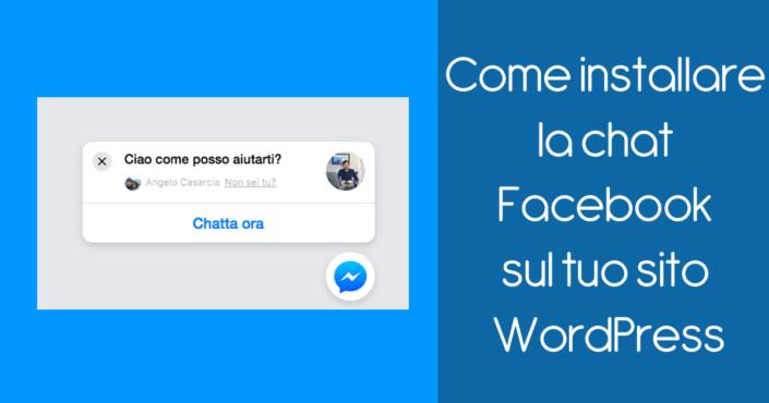 Come installare la chat Facebook sul tuo sito WordPress