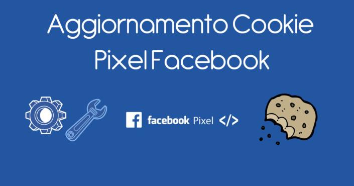 Aggiornamento Cookie Pixel Facebook
