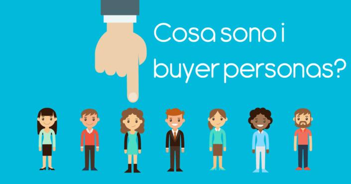 Cosa sono i buyer personas?