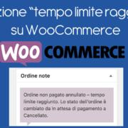 """Risoluzione """"tempo limite raggiunto"""" su WooCommerce"""